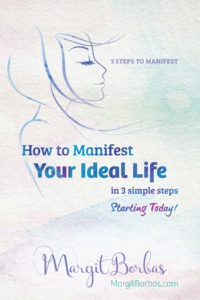 3 Simple Steps to Manifest Your Ideal Life